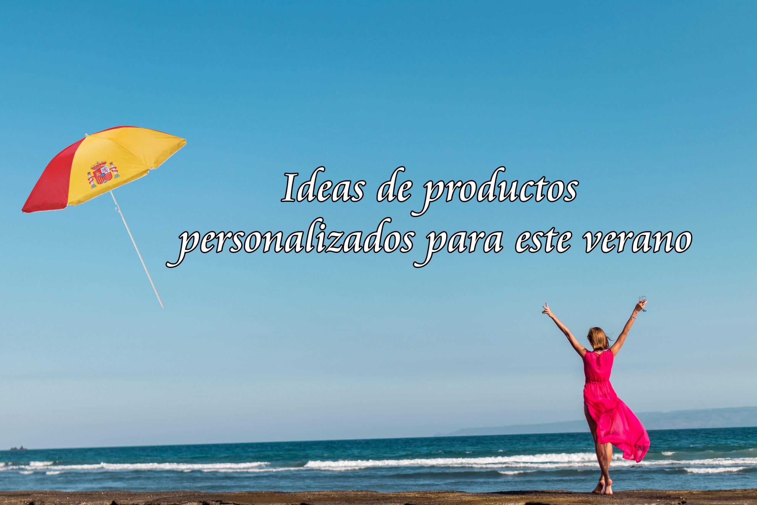 Ideas de productos para este verano